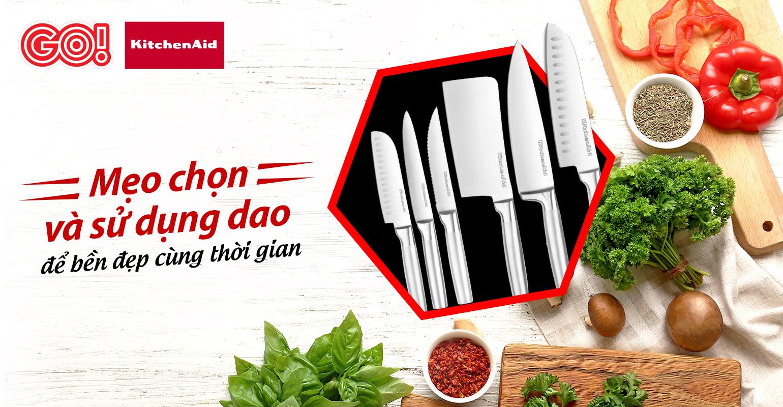 Gợi ý lựa chọn dao để chế biến vạn món ngon như siêu đầu bếp